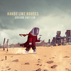 hands like houses: Ground Dweller