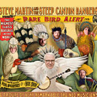 Steve Martin and the Steep Canyon Rangers: Rare Bird Alert