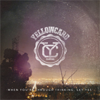 yellowcard: When You're Through Thinking, Say Yes