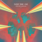 every time i die: From Parts Unknown