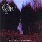 opeth: My Arms, Your Hearse