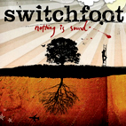 switchfoot: Nothing Is Sound