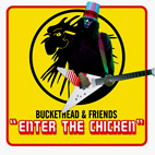buckethead: Enter The Chicken