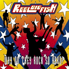 reel big fish: Why Do They Rock So Hard?