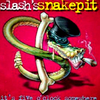 slashs snakepit: It's Five O'Clock Somewhere