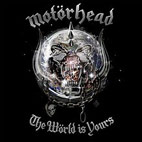 motorhead: The World Is Yours