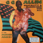 gg allin: Brutality And Bloodshed For All