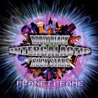 Robin Black And The Intergalactic Rock Stars: Planet Fame