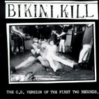 bikini kill: The CD Version Of The First Two Records