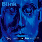 Blink: Deep Inside The Sound Of Sadness