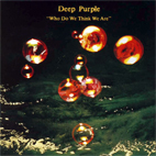 deep purple: Who Do We Think We Are