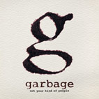 garbage: Not Your Kind Of People