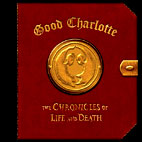 good charlotte: Chronicles Of Life And Death