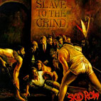 Skid Row: Slave To The Grind