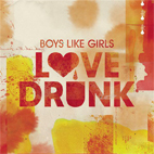 Boys Like Girls: Love Drunk