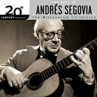 andres segovia: The Best Of Andres Segovia: The Millennium Collect