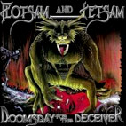 flotsam and jetsam: Doomsday for the Deceiver