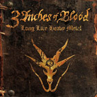 3 inches of blood: Long Live Heavy Metal
