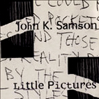 John K Samson: Little Pictures