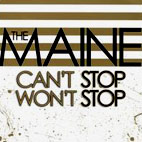 the maine: Can't Stop Won't Stop