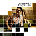 john mayer: Room For Squares