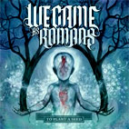 we came as romans: To Plant A Seed