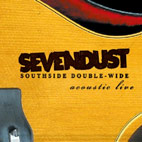 sevendust: Southside Double-Wide: Acoustic Live