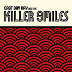 East Bay Ray And The Killer Smiles: East Bay Ray And The Killer Smiles