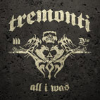 Tremonti: All I Was