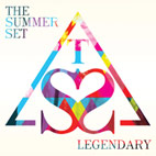the summer set: Legendary