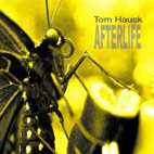 Tom Hauck: Afterlife