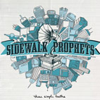 sidewalk prophets: These Simple Truths