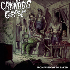 cannabis corpse: From Wisdom To Baked