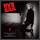 billy idol: Kings & Queens Of The Underground