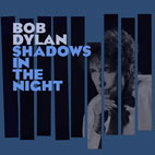 bob dylan: Shadows In The Night