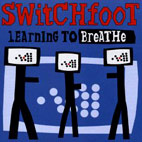 switchfoot: Learning To Breathe