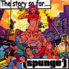 spunge: The Story So Far