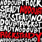no doubt: Rock Steady