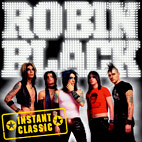 Robin Black And The Intergalactic Rock Stars: Instant Classic