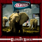 clutch: The Elephant Riders