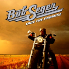 Bob Seger: Face The Promise