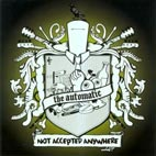 the automatic: Not Accepted Anywhere