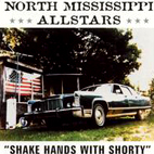 north mississippi allstars: Shake Hands With Shorty