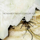 The Number Twelve Looks Like You: Mongrel