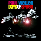 paul weller: Days Of Speed