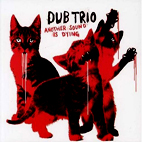 Dub Trio: Another Sound Is Dying