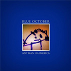 blue october: Any Man In America