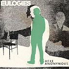 Eulogies: Here Anonymous