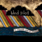 blind pilot: 3 Rounds And A Sound