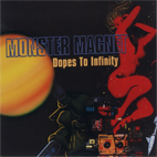 monster magnet: Dopes To Infinity